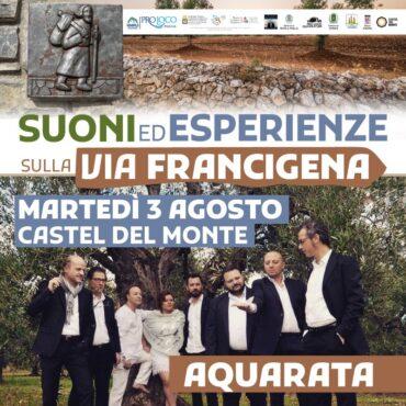 """Ultima tappa della rassegna """"Suoni ed Esperienze sulla Via Francigena"""" il 3 Agosto a Castel del Monte"""